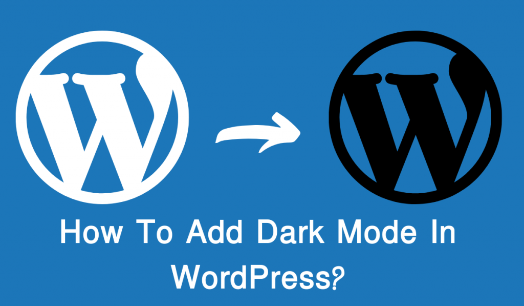 How To Add Dark Mode In WordPress