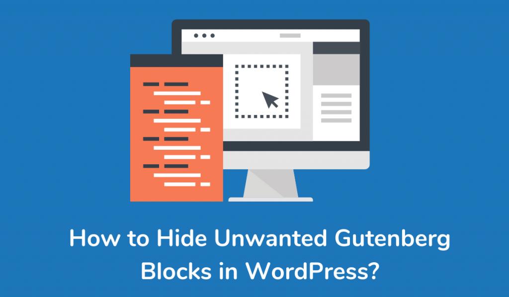 How To Hide Unwanted Gutenberg Blocks In WordPress