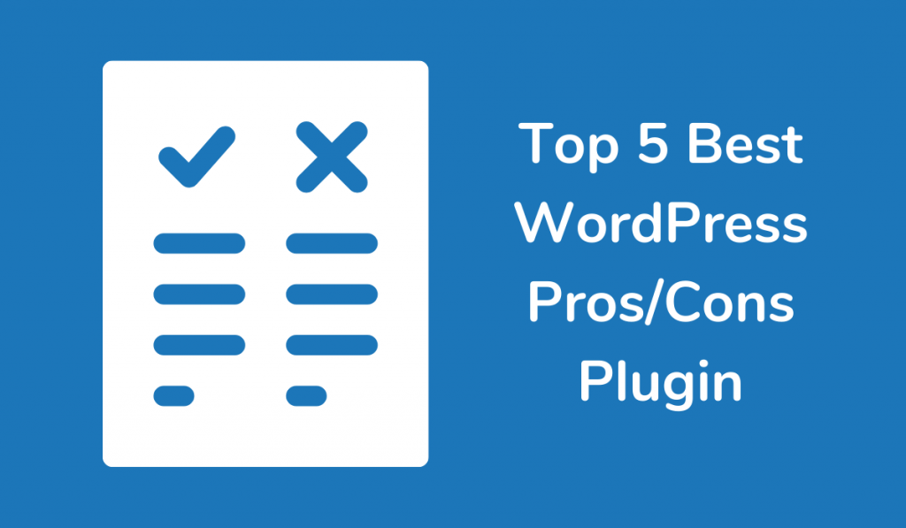 Top 5 Best WordPress Pros Cons Plugin