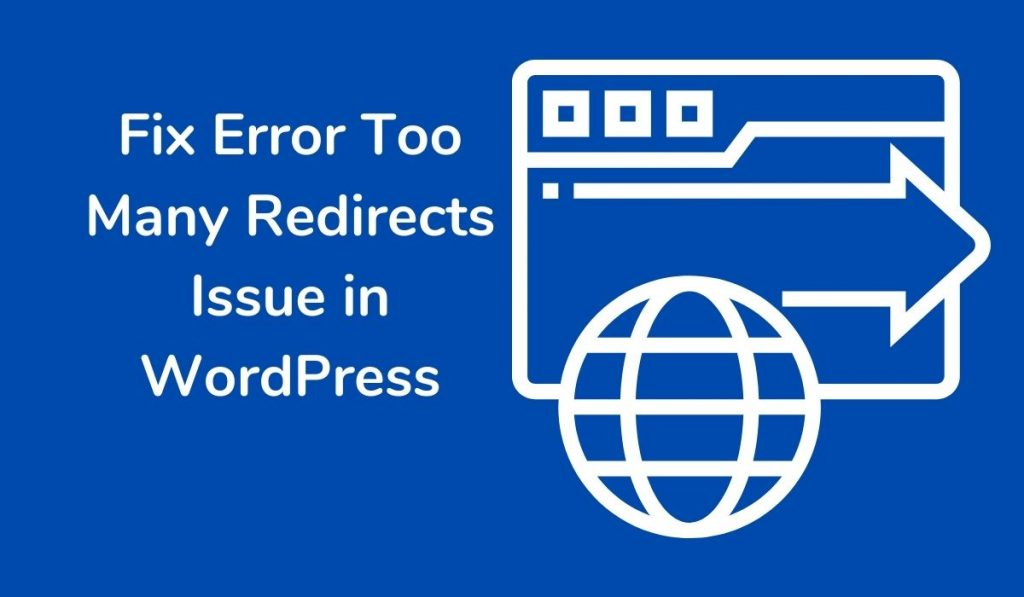 Fix Error Too Many Redirects Issue In WordPress